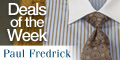 120x60 Paul Fredrick Deals of the Week