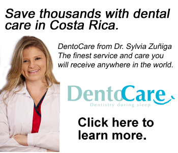 DentoCare - click to learn how to save thousands with dental care in Costa Rica.